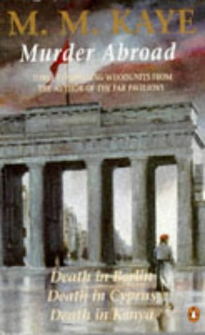 9780140172690: Murder Abroad Omnibus: Death in Berlin, Death in Cyprus, and, Death in Kenya