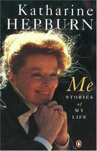 Me: Stories of My Life: Hepburn, Katharine