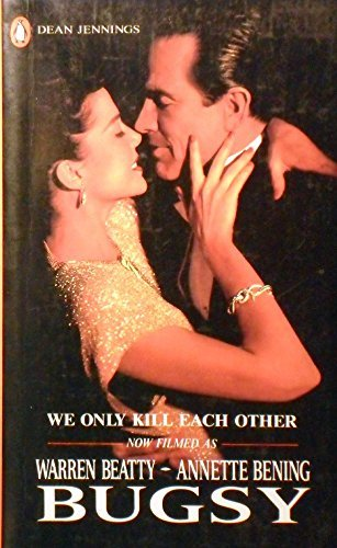 9780140172904: We Only Kill Each Other - The Life and Bad Times of Bugsy Siegel