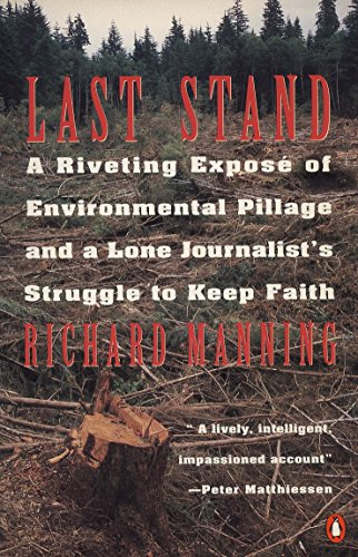 9780140172935: Last Stand: A Riveting Exposé of Environmental Pillage and a Lone Journalist's Struggle to Keep Faith