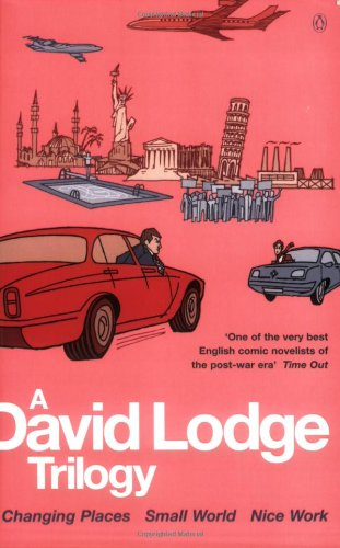 "9780140172973: A David Lodge Trilogy: ""Changing Places"", ""Small World"", ""Nice Work"""