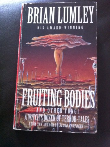9780140173024: Fruiting Bodies and Other Fungi: A Witch's Dozen of Terror-tales (Roc)