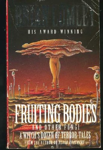 9780140173024: FRUITING BODIES - And Other Fungi: The Man Who Photographed Beardsley; The Man Who Felt Pain; The Viaduct; Recognition; No Way Home; The Pit Yakker; The Mirror of Nitocris; Necros; The Thin People; The Cyprus Shell; The Deep Sea Conch; Born of the Winds