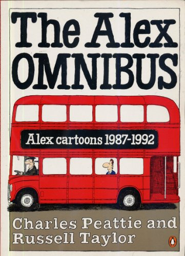 9780140173147: The Alex Omnibus: Includes Unabashed Alex; Magnum Force; Son of Alex And Man with the Golden Handshake; Alex V