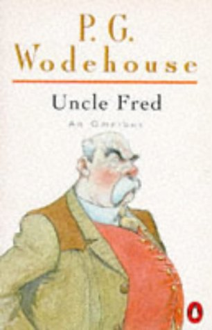 9780140173581: Uncle Fred: An Omnibus: Uncle Fred in the Springtime; Uncle Dynamite; Cocktail Time