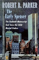 9780140173642: The Early Spenser Omnibus: Three Complete Novels : The Godwulf Manuscript, God Save the Child, Mortal Stakes