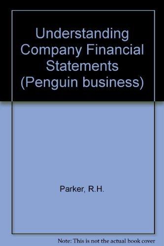 Understanding Company Financial Statements (Penguin business): Parker, R. H.