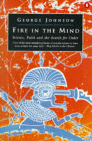 9780140174229: Fire in the Mind : Science, Faith and the Search for Order