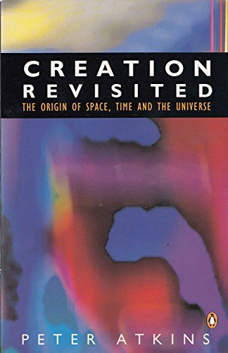 9780140174250: Creation Revisited: The Origin of Space, Time and the Universe (Penguin Science)