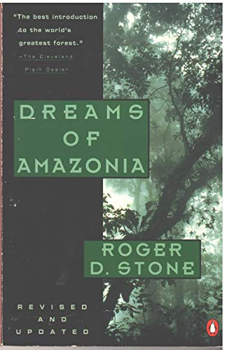 Dreams of Amazonia: Revised Edition (Penguin travel library): Stone, Roger D.