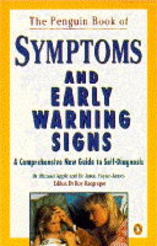 9780140174373: The Penguin Book of Symptoms and Early Warning Signs: A Comprehensive New Guide to Self-diagnosis