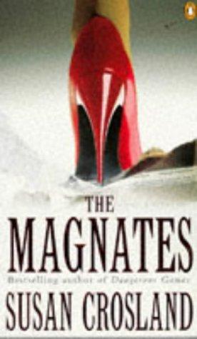 The Magnates: Crosland, Susan