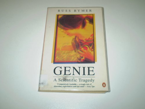 9780140174892: Genie: A Scientific Tragedy: Escape from a Silent Childhood