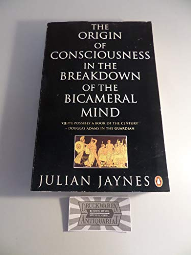 9780140174915: The Origin of Consciousness in the Breakdown of the Bicameral Mind (Penguin Psychology)