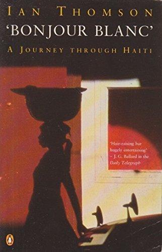 9780140175004: Bonjour Blanc: Journey Through Haiti