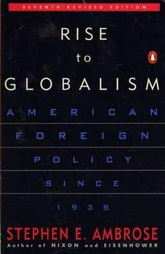 9780140175363: Rise to Globalism: American Foreign Policy Since 1938; Seventh Revised Edition