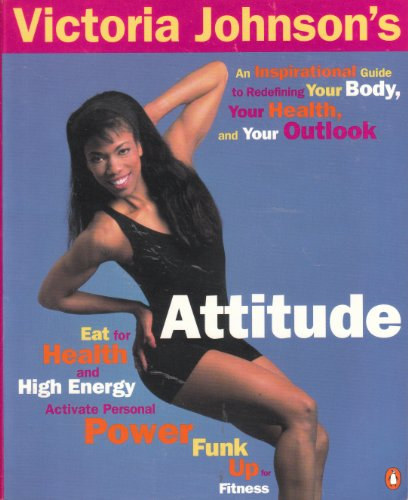 9780140175370: Victoria Jonhson's Attitude: An Inspirational Guide to Redefining Your Body, Your Health, and Your Outlook