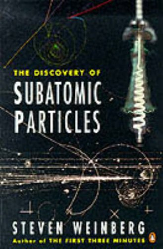 9780140175417: The Discovery of Subatomic Particles (Penguin Science)