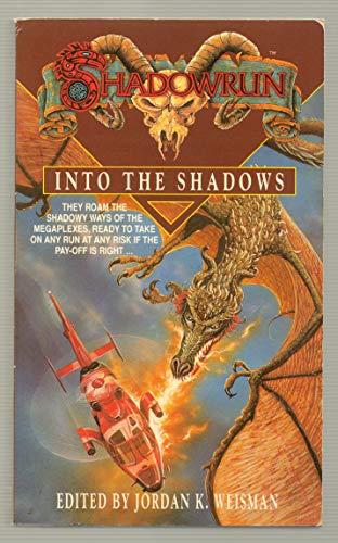 Into the Shadows (Shadowrun, Vol. 7) (v. 7): Jordan K. Weisman