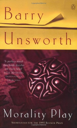 Morality Play: Unsworth, Barry