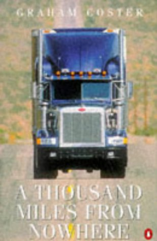 9780140176094: A Thousand Miles from Nowhere: Trucking Two Continents
