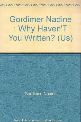 Why Haven't You Written?: Selected Stories 1950-1972: Nadine Gordimer