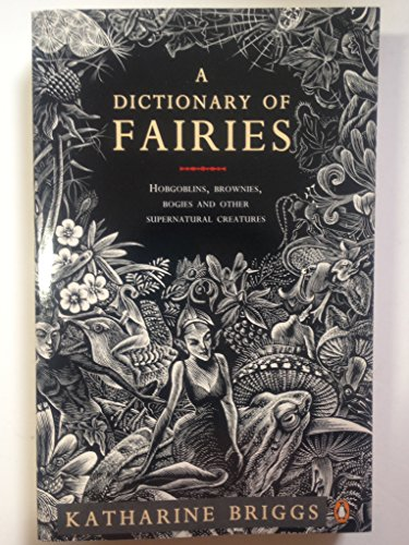 9780140176582: A Dictionary of Fairies: Hobgoblins, Brownies, Bogies and Other Supernatural Creatures