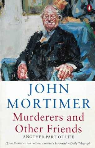 Murderers and Other Friends: John Mortimer