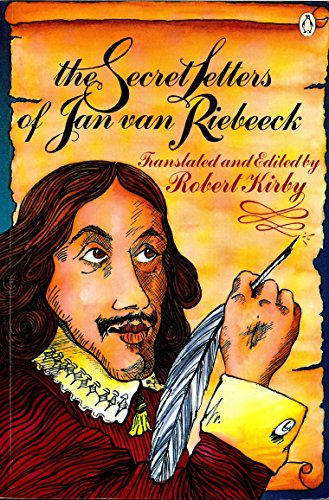 The Secret Letters of Jan Van Riebeeck: van Riebeeck, Jan