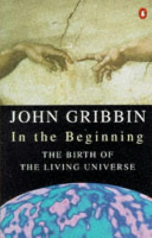 9780140177923: In the Beginning: Birth of the Living Universe (Penguin science)