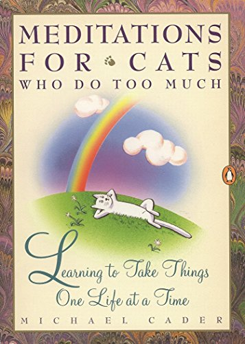 9780140177992: Meditations for Cats Who Do Too Much: Learning to Take Things One Life at a Time