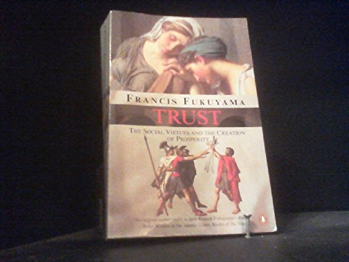 9780140178012: Trust: the Social Virtues and the Creation of Prosperity