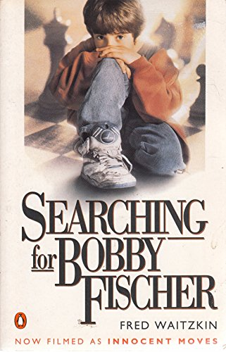 9780140178043: Searching for Bobby Fischer: World of Chess Observed by the Father of a Child Prodigy
