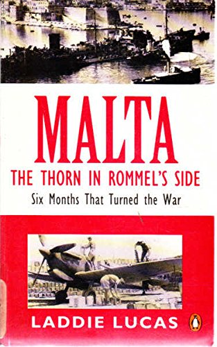9780140178081: Malta: The Thorn in Rommel's Side - Six Months That Turned the War
