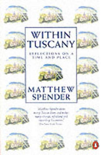9780140178388: Within Tuscany: Reflections on a Time and Place (Penguin Travel Library)