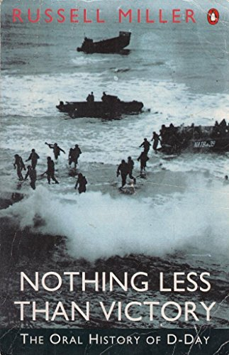 9780140178463 Nothing Less Than Victory An Oral History Of D Day