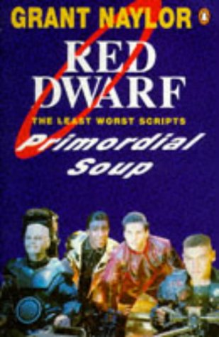 Red Dwarf the Least Worst Scripts Primordial: Grant Naylor