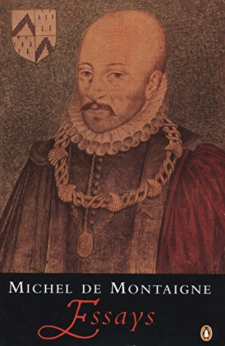 montaigne essays penguin Essays is the title given to a collection of 107 essays written by michel de montaigne that was first published in 1580 montaigne essentially invented the literary form of essay, a short subjective treatment of a given topic, of which the book contains a large number.