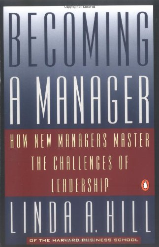 9780140179200: Becoming a Manager: How New Managers Master the Challenges of Leadership
