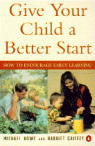 9780140179231: Give Your Child a Better Start: How to Encourage Early Learning