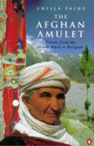 9780140179309: The Afghan Amulet: Travels from the Hindu Kush to Razgrad