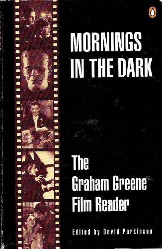 9780140179507: Mornings in the Dark : Graham Greene Film Reader