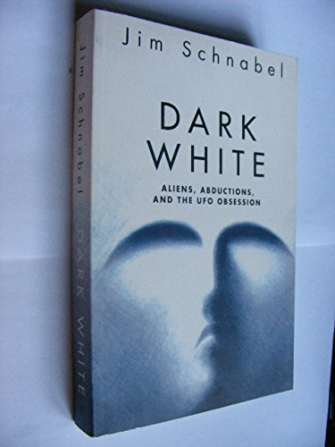 9780140179538: Dark White: Aliens, Abductions and the UFO Obsession