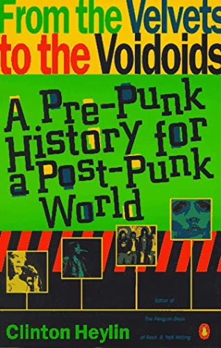 9780140179705: From the Velvets to the Voidoids: A Pre-punk History for the Post-punk World
