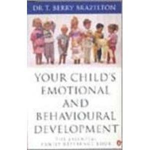 9780140179927: Your Child's Emotional and Behavioural Development: The Essential Family Reference Book