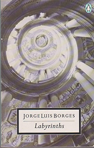 9780140180299: Labyrinths: Selected Stories and Other Writings