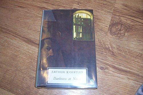 Darkness at Noon (Twentieth Century Classics S.): Arthur Koestler