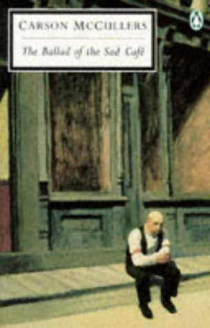 9780140181302: The Ballad of the Sad Cafe: The Ballad of the Sad Cafe; Wunderkind; The Jockey; Madame Zilensky and the King of Finland; The Sojourner; A Domestic ... a Rock, a Cloud (Twentieth Century Classics)