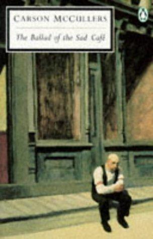 9780140181302: Ballad of the Sad Café, The: Carson McCuller's Novella