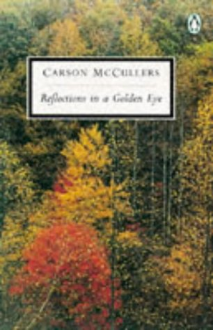 Reflections In a Golden Eye (Twentieth Century: Mccullers, Carson